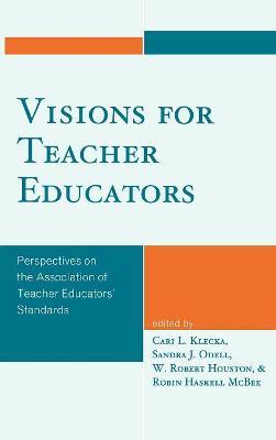 Visions for Teacher Educators by Cari L. Klecka