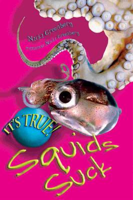 It's True! Squids Suck (13) by Nicki Greenberg
