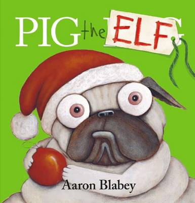 Pig the Elf by Aaron Blabey