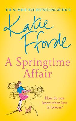 A Springtime Affair: Could new love lead to a happily ever after? by Katie Fforde