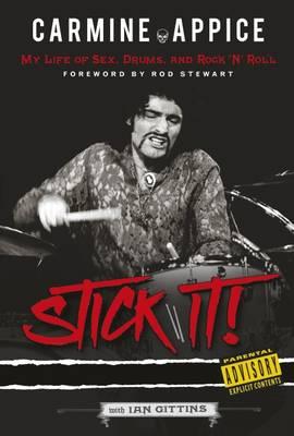 Carmine Appice: Stick It! by Carmine with Gittins, Ian Foreword Stewart, Rod Appice