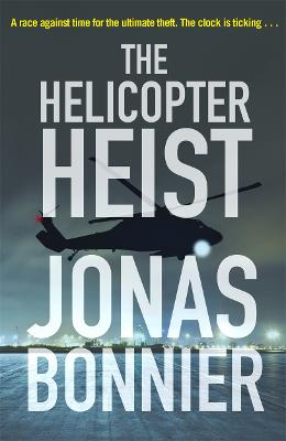 The Helicopter Heist by Jonas Bonnier