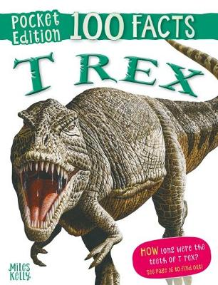 100 Facts T Rex Pocket Edition by Parker Steve
