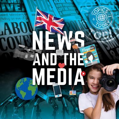 News & The Media by Kirsty Holmes