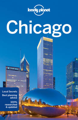 Lonely Planet Chicago by Lonely Planet