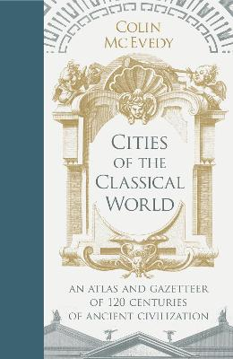 Cities of the Classical World by Colin McEvedy