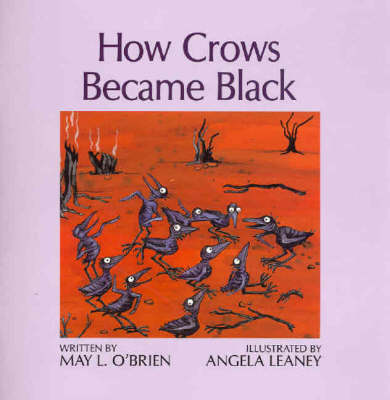 How the Crows Became Black by May L. O'Brien