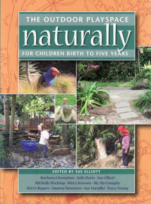 The Outdoor Playspace Naturally: For Children Birth to Five Years book