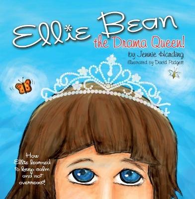 Ellie Bean the Drama Queen by Jennie Harding