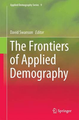 The Frontiers of Applied Demography by David A. Swanson