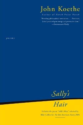Sally's Hair: Poems by John Koethe