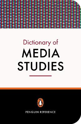 The Penguin Dictionary of Media Studies by Nicholas Abercrombie