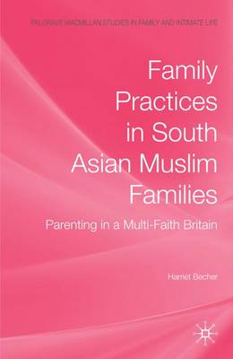 Family Practices in South Asian Muslim Families book