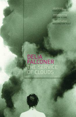 Service of Clouds by Delia Falconer