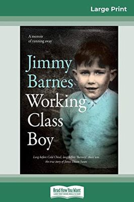 Working Class Boy (16pt Large Print Edition) by Jimmy Barnes