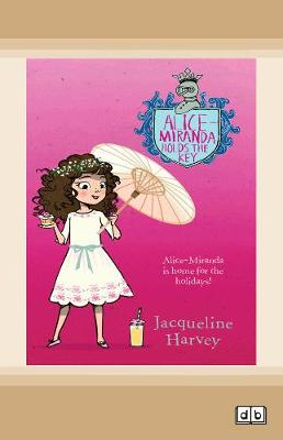 Alice-Miranda Holds the Key: Alice-Miranda Series (book #15) by Jacqueline Harvey