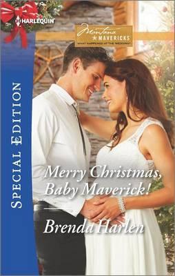 Merry Christmas, Baby Maverick! by Brenda Harlen