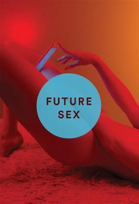 Future Sex by Emily Witt