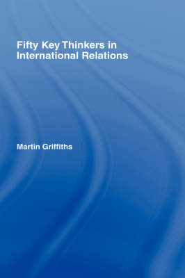Fifty Key Thinkers in International Relations book