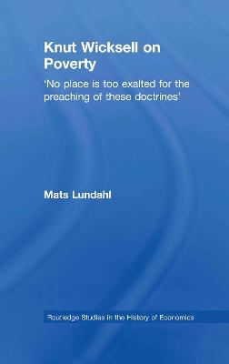 Knut Wicksell on the Causes of Poverty and its Remedy by Mats Lundahl