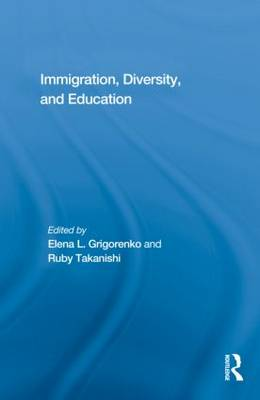 Immigration, Diversity, and Education by Elena L. Grigorenko