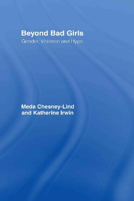 Beyond Bad Girls: Gender, Violence and Hype book