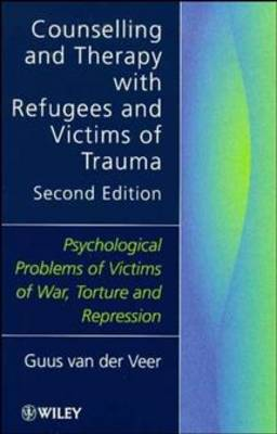 Counselling and Therapy with Refugees and Victims of Trauma book