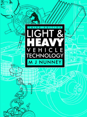 Light and Heavy Vehicle Technology by Malcolm Nunney