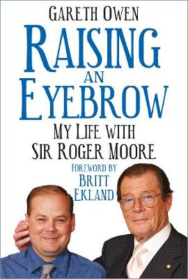 Raising an Eyebrow: My Life with Sir Roger Moore book