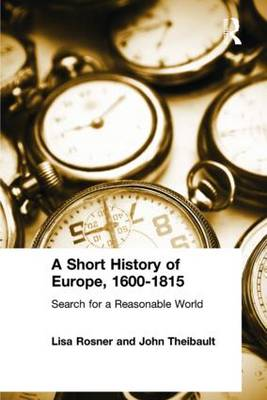 Short History of Europe, 1600-1815 by Lisa Rosner