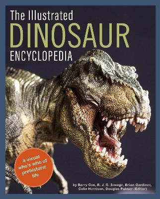 The Illustrated Dinosaur Encyclopedia: A Visual Who's Who of Prehistoric Life book