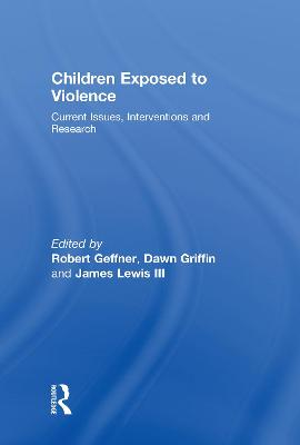 Children Exposed to Violence by Dawn Griffin