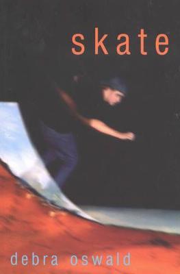 Skate by Debra Oswald