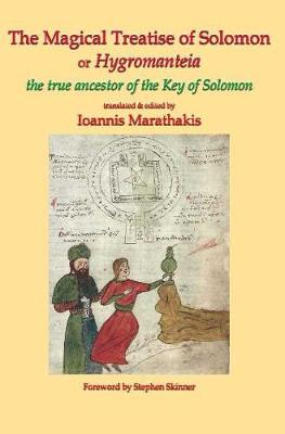 The Magical Treatise of Solomon or Hygromanteia by Ioannis Marathankis