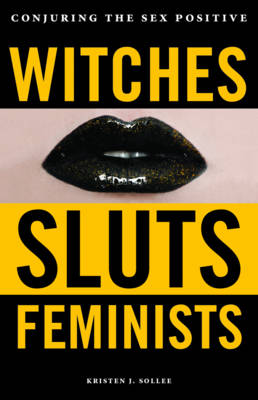 Witches, Sluts, Feminists by Kristen Sollee