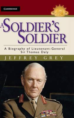 A Soldier's Soldier by Jeffrey Grey
