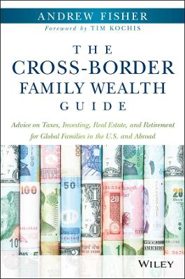 The Cross-border Family Wealth Guide by Andrew Fisher