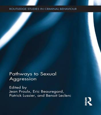 Pathways to Sexual Aggression by Jean Proulx