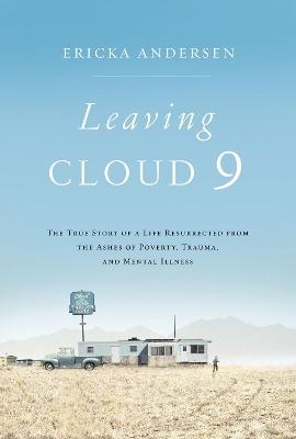 Leaving Cloud 9 by Ericka Andersen