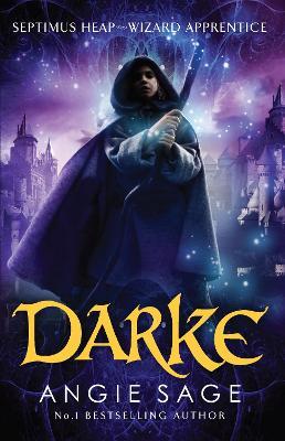 Darke: Septimus Heap Book 6 by Angie Sage
