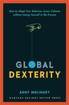 Global Dexterity by Andy Molinsky