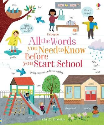 All the Words You Need to Know Before You Start School by Felicity Brooks