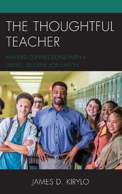 The Thoughtful Teacher: Making Connections with a Diverse Student Population book