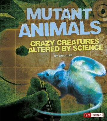 Mutant Animals by Sally Lee