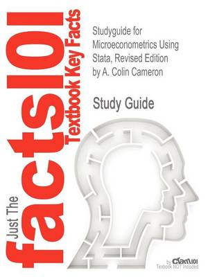 Studyguide for Microeconometrics Using Stata, Revised Edition by Cameron, A. Colin, ISBN 9781597180733 by A. Colin Cameron