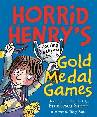 Horrid Henry's Gold Medal Games by Francesca Simon