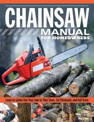 Chainsaw Manual for Homeowners by Brian J. Ruth