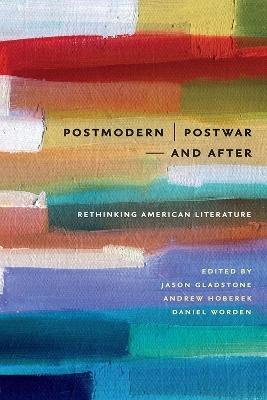 Postmodern/Postwar-and After by Andrew Hoberek