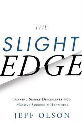 Slight Edge by Jeff Olson