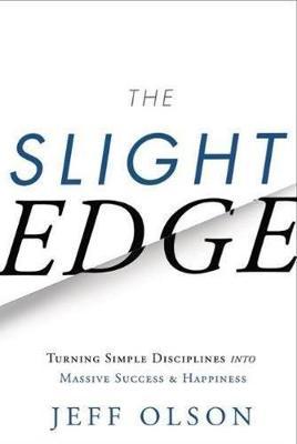 Slight Edge by Jeff Olson